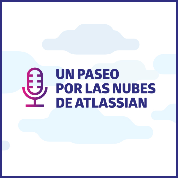 Podcast sobre la nube de Atlassian en español